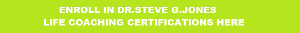 The Best onLINE Life Coaching certification by DR.STEVE G.JONES