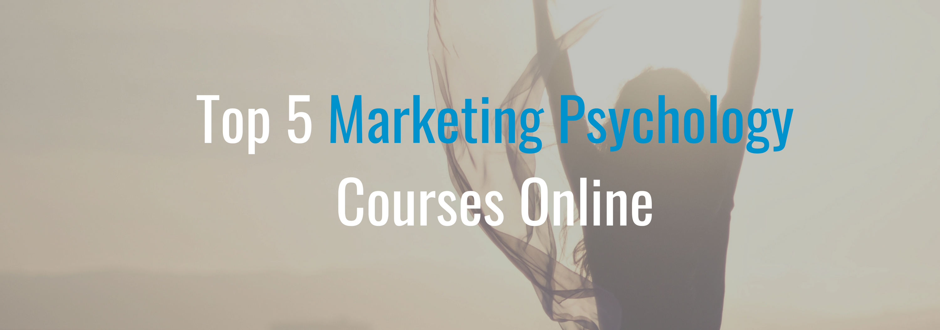 Top 5 Marketing Psychology Courses Online
