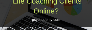 How to Get Life Coaching Clients Online?
