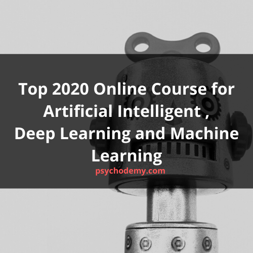 Top 2020 Online Course for Artificial Intelligent , Deep Learning and Machine Learning