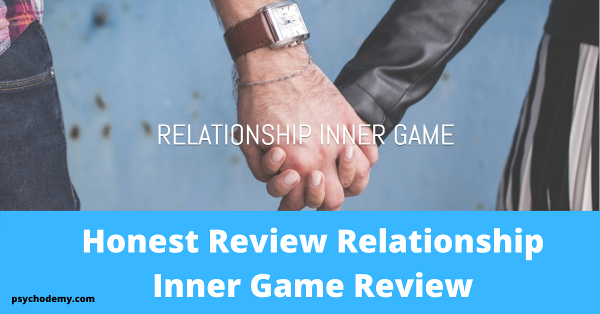 Honest Review Relationship Inner Game Review .Is relationship inner game a scam? Or it really able to helps in getting back your ex ? In this honest review