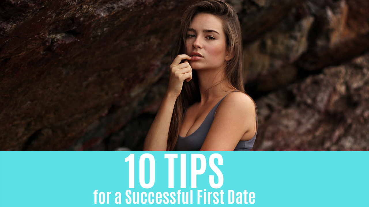 10 Tips for a Successful First Date  Here's some tips for going on a first date to help you make sure that you're taking your relationship where you want it to go.