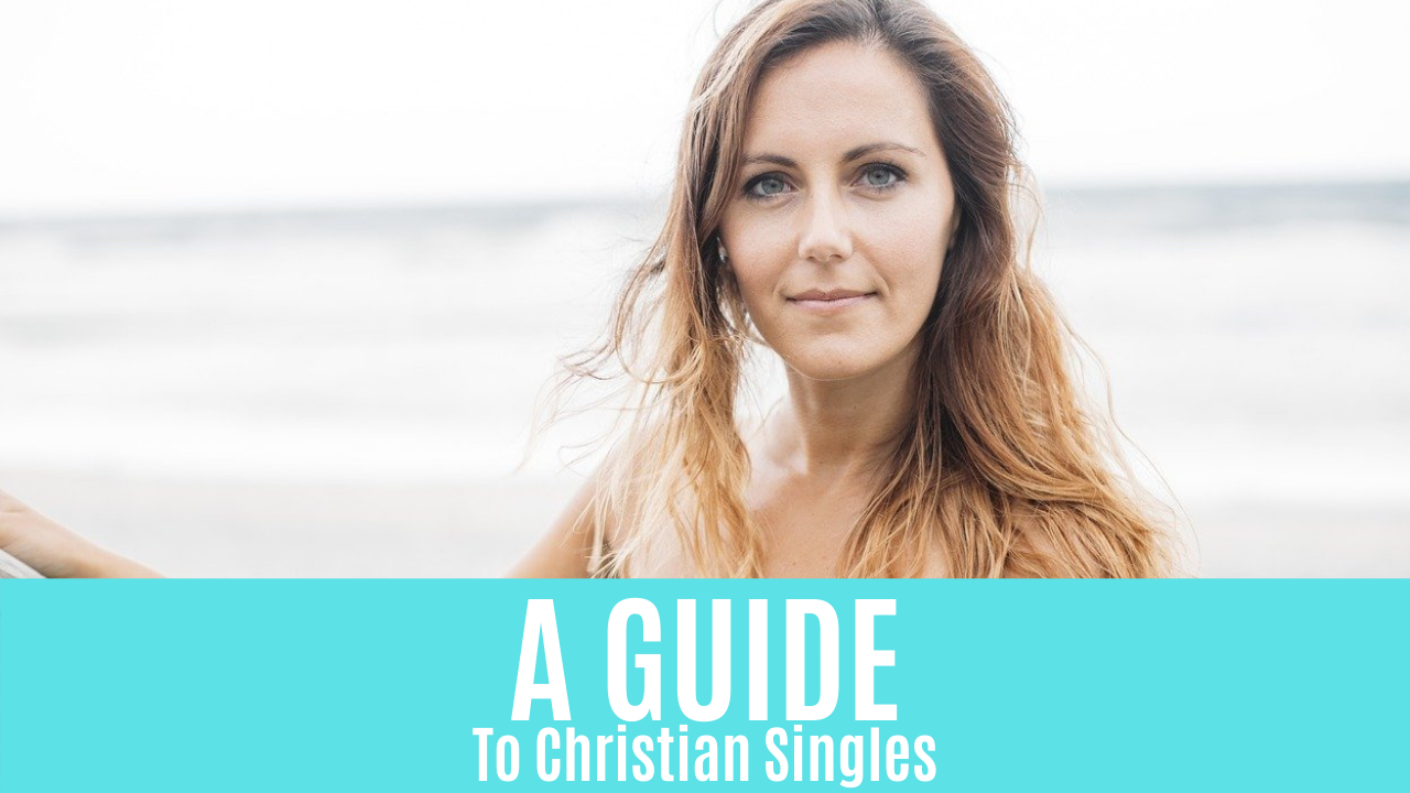 A Guide To Christian Singles