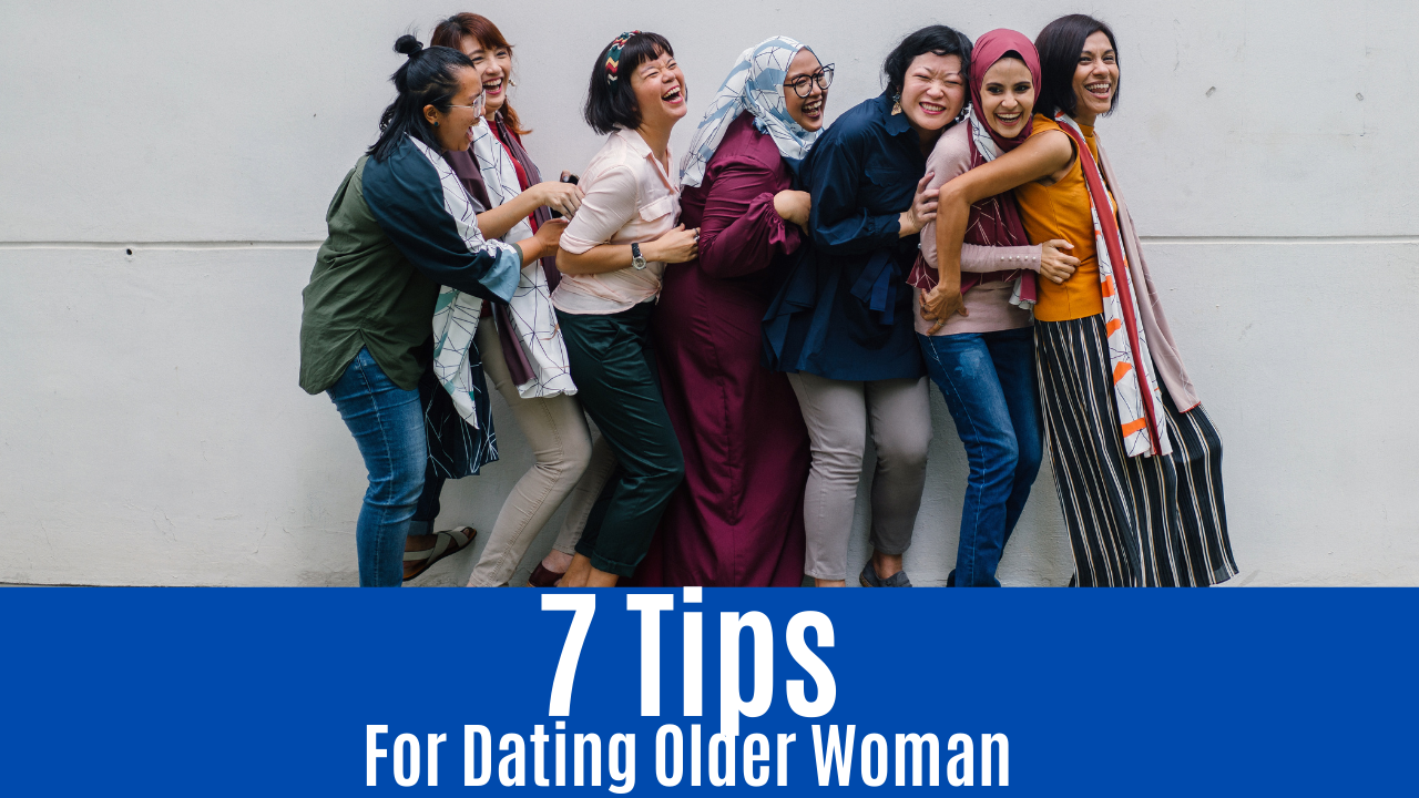 7 Tips For Dating Older Woman