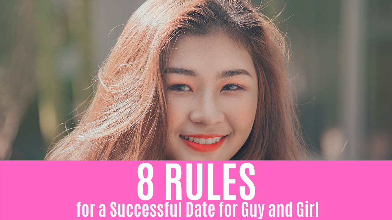 8 RULES for a Successful Date for Guy and Girl