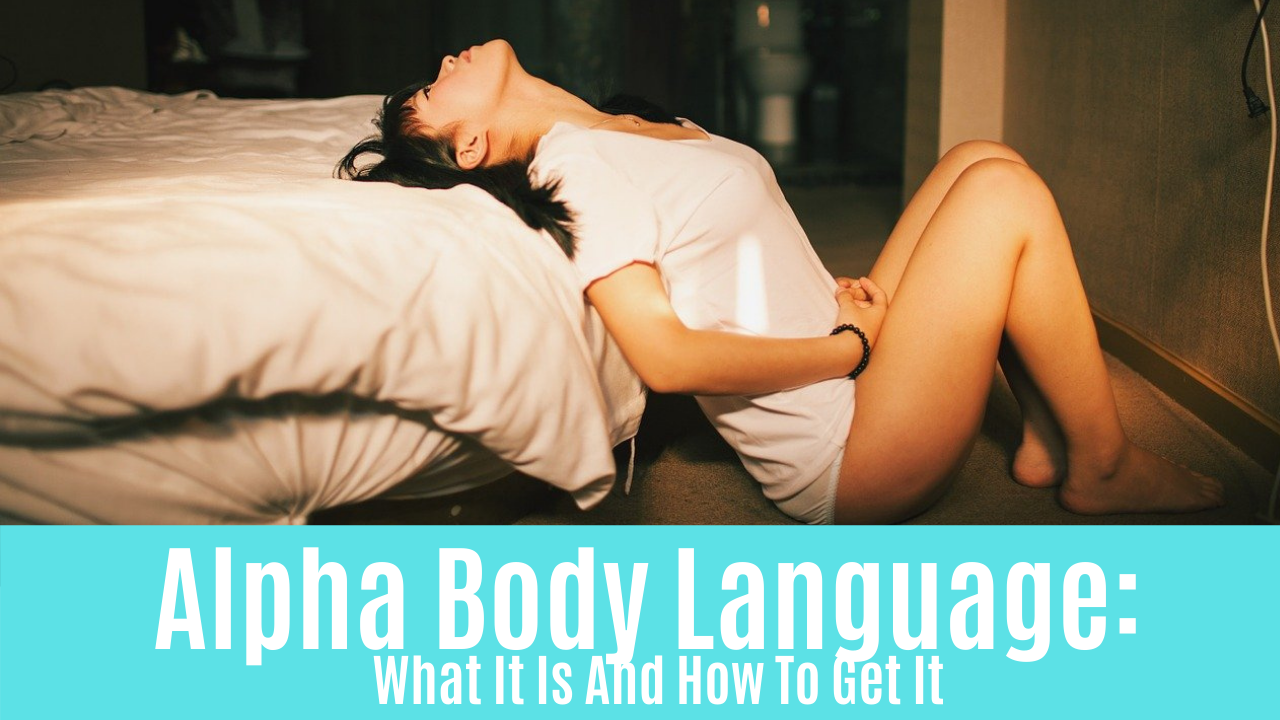 Alpha Body Language: What It Is And How To Get It