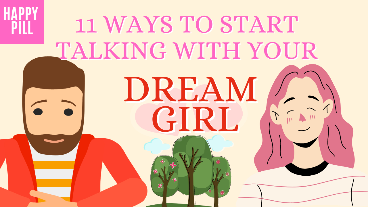 TOP 11 WAYS TO START A CONVERSATION WITH YOUR DREAM GIRL